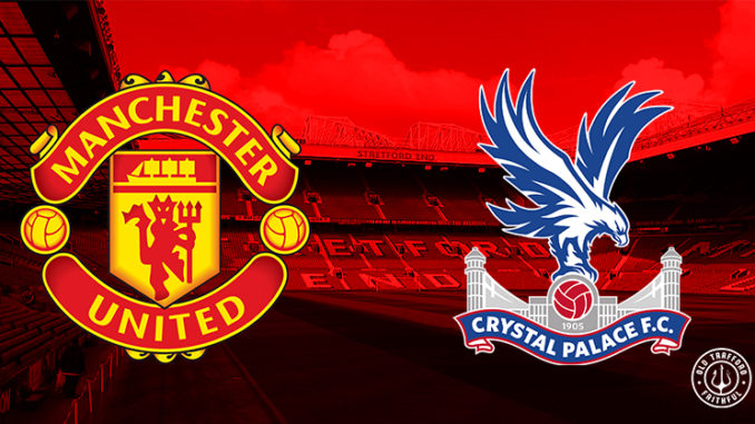 man united crystal palace 2020/21 match preview