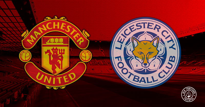 Predicted MUFC XI vs Leicester City (Premier League away, 2021/22) – Old Trafford Faithful